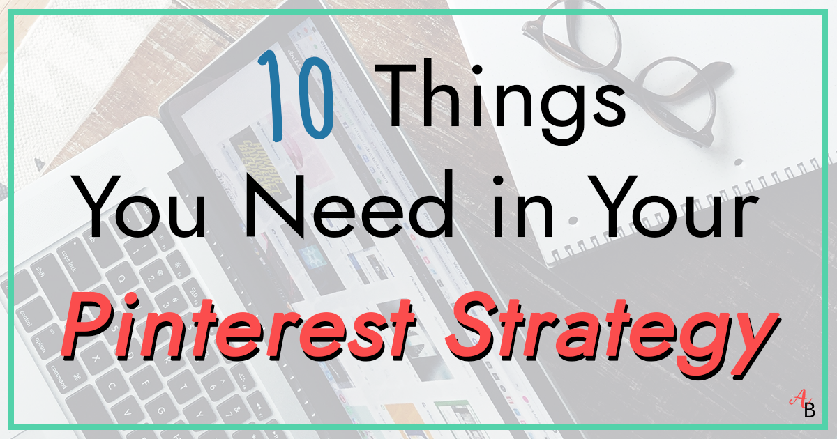 abbde3813b 10 Things You Need in Your Pinterest Strategy. Are you Ready to Increase  your Pageviews